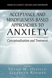 Acceptance- and Mindfulness-Based Approaches to Anxiety - 2861923296
