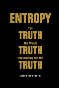 Entropy: The Truth, The Whole Truth, And Nothing But The Truth - 2885160568