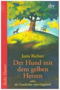 Der Hund mit dem gelben Herzen oder die Geschichte vom Gegenteil - 2827095904