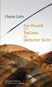 Der Prozeß und Tod Jesu aus jüdischer Sicht - 2856739239