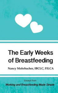 Early Weeks of Breastfeeding: Excerpt from Working and Breas - 2854535407