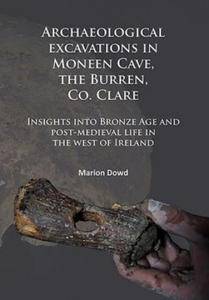 Archaeological excavations in Moneen Cave, the Burren, Co. Clare - 2869472962