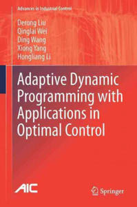 Adaptive Dynamic Programming with Applications in Optimal Control - 2845098336