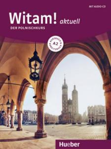 Witam! aktuell A2. Kursbuch + Arbeitsbuch + Audio-CD - 2856484424