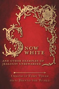 Snow White - And other Examples of Jealousy Unrewarded (Origins of Fairy Tales from Around the World) - 2903166466