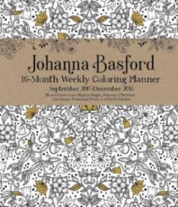 Johanna Basford 2017-2018 16-Month Coloring Weekly Planner Calendar - 2847570383