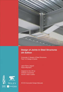 Design of Joints in Steel and Composite Structures - UK Edition Eurocode 3: Design of Steel Structure Part 1-8 Design of Joints. Eurocode 4: Design of - 2848539318