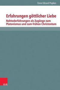 Erfahrungen göttlicher Liebe: Nahtoderfahrungen als Zugänge zum Platonismus und zum frühen Christentum - 2884505462