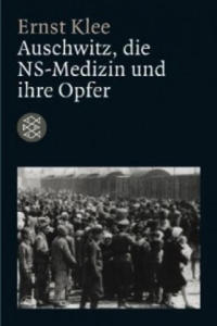 Auschwitz, die NS-Medizin und ihre Opfer - 2826673047