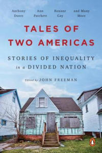 Tales of Two Americas: Stories of Inequality in a Divided Nation - 2864074515