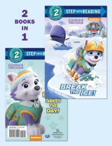 Break the Ice!/Everest Saves the Day! (Paw Patrol) - 2861880284