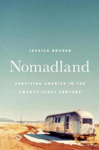 Nomadland: Surviving America in the Twenty-First Century - 2864006783
