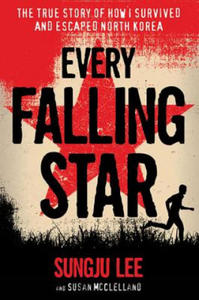 Every Falling Star: The True Story of How I Survived and Escaped North Korea - 2861887676