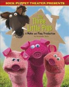 Sock Puppet Theatre Presents The Three Little Pigs - 2869437737