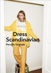 Dress Scandinavian: Style your Life and Wardrobe the Danish Way - 2858187602