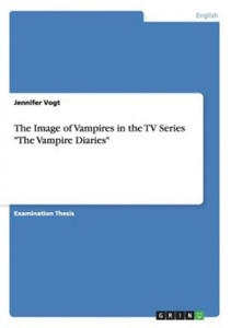 "The Image of Vampires in the TV Series ""The Vampire Diaries"" - 2850773257"