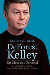 DeForest Kelley Up Close and Personal: A Harvest of Memories from the Fan Who Knew Him Best - 2893527590