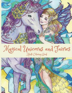 Magical Unicorns and Fairies: Adult Coloring Book: Unicorn Coloring Book, Fairy Coloring Book, Fantasy Coloring Book, Fairies Coloring Book, Adult Col - 2856015121