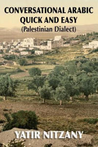 Conversational Arabic Quick and Easy: Palestinian Arabic; The Arabic Dialect of Palestine and Israel - 2869421760