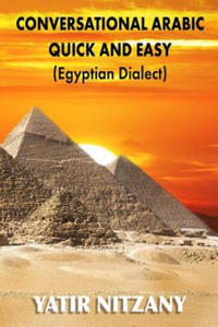Conversational Arabic Quick and Easy: Egyptian Dialect, Spoken Egyptian Arabic, Colloquial Arabic of Egypt - 2862403984