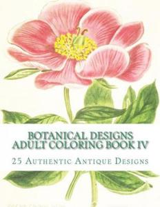 Botanical Designs Adult Coloring Book IV - 2862019360