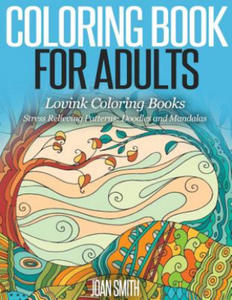 COLORING BOOK FOR ADULTS Stress Relieving Patterns: Doodles and Mandalas - Lovink Coloring Books - 2865235029