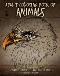 Adult Coloring Book of Animals: Relax with This Calming, Stress Managment, Animal Colouring Book for Adults - 2856738202