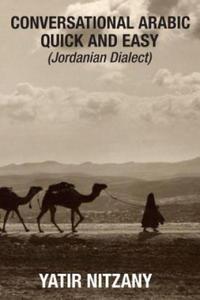Conversational Arabic Quick and Easy: Jordanian Dialect, Jordanian Arabic, Levantine Arabic Colloquial - 2869345678