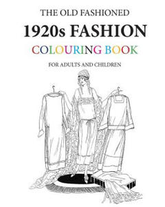 The Old Fashioned 1920s Fashion Colouring Book - 2862019262