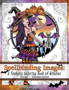 Spellbinding Images: A Fantasy Coloring Book of Witches: Extended Edition - 2858187546
