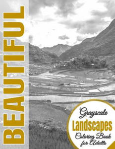 Beautiful Grayscale Landscapes Adult Coloring Book: (Grayscale Coloring) (Art Therapy) (Adult Coloring Book) (Realistic Photo Coloring) (Relaxation) - 2857958095