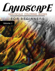 Landscapes Grayscale Coloring Books for Beginners Volume 1: Grayscale Photo Coloring Book for Grown Ups (Landscapes Fantasy Coloring) - 2857958270