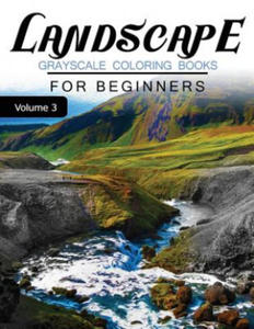 Landscapes Grayscale Coloring Books for Beginners Volume 3: Grayscale Photo Coloring Book for Grown Ups (Landscapes Fantasy Coloring) - 2857958271