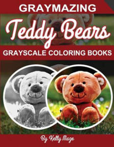 Graymazing Teddy Bears Grayscale Coloring Book: (Photo Coloring Books) (Grayscale Coloring Books) (Teddy Bear Coloring Book) (Grayscale Animals) (Gray - 2858343956