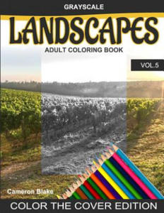 Grayscale Landscapes Adult Coloring Book Vol.5: (Grayscale Coloring Books) (Landscape Coloring Book) (Color the Cover) (Seniors & Beginners) - 2857958100