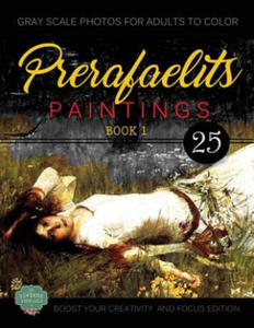 Prerafaelits Paintings: Coloring Book for Adults, Book 1, Boost Your Creativity and Focus - 2866074522