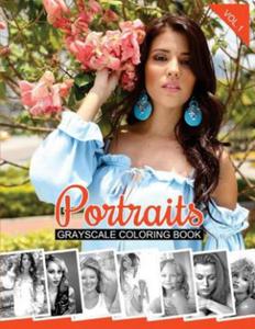 Portraits Grayscale Coloring Book Vol.1: Grayscale Coloring Pages (Adult Coloring Books) - 2866349339