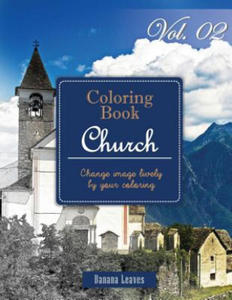 Christian Church: Gray Scale Photo Adult Coloring Book, Mind Relaxation Stress Relief Coloring Book Vol2: Series of Coloring Book for Adults and Grown - 2856015623
