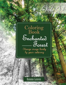 Enchanted Forest: Gray Scale Photo Adult Coloring Book, Mind Relaxation Stress Relief Coloring Book Vol5: Series of Coloring Book for Adults and Grown - 2856738213