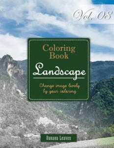 Wide Landscapes Collection: Gray Scale Photo Adult Coloring Book, Mind Relaxation Stress Relief Coloring Book Vol8: Series of Coloring Book for Adults - 2856015624