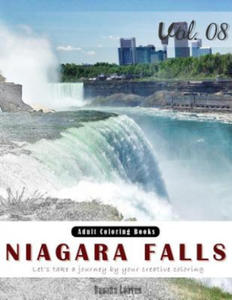 Niagara Falls: Landscapes Grey Scale Photo Adult Coloring Book, Mind Relaxation Stress Relief Coloring Book Vol8.: Series of Coloring Book for Adults, - 2856015630