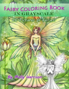 Fairy Coloring Book in Grayscale - Adult Coloring Book by Molly Harrison: Flower Fairies and Celestial Fairies in Grayscale - 2856015636