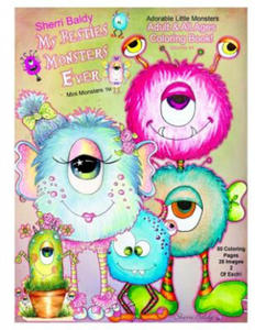 Sherri Baldy My Besties Monsters Ever Mini Monsters TM Coloring Book: Adorable Little Monsters Adult and All Ages Coloring Book - 2857958380