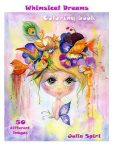 Adult Coloring Book - Whimsical Dreams: Color Up a Fantasy, Magic Characters. All Ages. 50 Different Images Printed on Single-Sided Pages - 2856738342