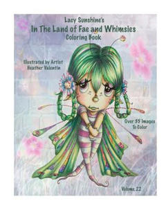 Lacy Sunshine's in the Land of Fae and Whimsies Coloring Book Volume 22: Big Eyed Fairies Whimsical Sprites Coloring for All Ages - 2869562024