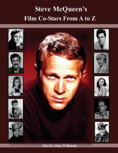 Steve McQueen's Film Co-Stars From A to Z - 2862018579