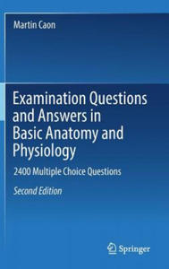 Examination Questions and Answers in Basic Anatomy and Physiology - 2907438549
