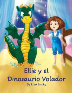 Ellie y el Dinosaurio Volador: Cuento para ni?os 4-8 A?os, libros en espa?ol para ni?os, Cuentos para dormir, Libros ilustrados, Libro preescolar, Av - 2862289023