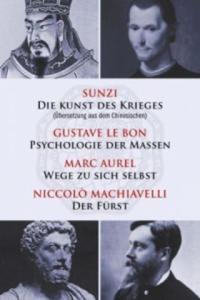 Die Kunst des Krieges - Psychologie der Massen - Wege zu sich selbst - Der F�rst - 2826824652