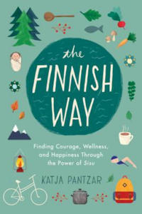 The Finnish Way: Finding Courage, Wellness, and Happiness Through the Power of Sisu - 2881474904